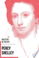 Masters of Poetry   Percy Shelley