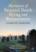 Narratives of Parental Death  Dying and Bereavement