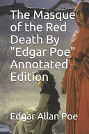 The Masque of the Red Death By  Edgar Poe  Annotated Edition