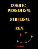 Cosmic Pessimism. Nihilism. Zen. Pdf/ePub eBook
