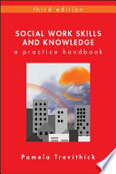 """Social Work Skills and Knowledge: A Practice Handbook"" by Pamela Trevithick"