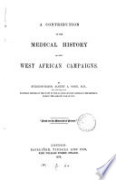A Contribution to the Medical History of Our West African Campaigns