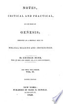 Notes  Critical and Practical  on the Book of Genesis  Designed as a General Help to Biblical Reading and Instruction  By George Bush  In Two Volumes  Vol  1  Eighth Edition