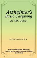 Alzheimer S Basic Caregiving An Abc Guide