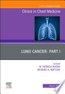 Lung Cancer, Part I, An Issue of Clinics in Chest Medicine, E-Book