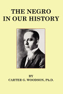 The Negro in Our History [Facsimile Edition]