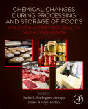Chemical Changes During Processing and Storage of Foods