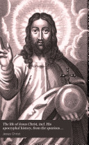 The life of Jesus Christ  incl  His apocryphal history  from the spurious gospels   c   compiled by W  Huttmann