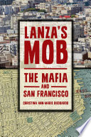 Lanza's Mob The Mafia and San Francisco