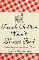 French Children Don t Throw Food Book PDF