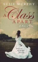 A Class Apart  a Matter of Class Book 1