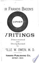 Sir Francis Bacon s Cipher Story Discovered and Deciphered by Orville W  Owen  M D