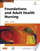 """Foundations and Adult Health Nursing"" by Kim Cooper, RN, MSN, Kelly Gosnell, RN, MSN"