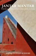 Jantar Mantar, Maharaja Sawai Jai Singh's Observatory in Delhi
