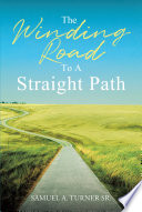 The Winding Road To A Straight Path