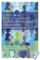 Collaboration Among Professionals, Students, Families, and Communities