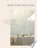 """Wabi-Sabi Welcome: Learning to Embrace the Imperfect and Entertain with Thoughtfulness and Ease"" by Julie Pointer Adams"
