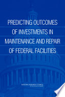 Predicting Outcomes of Investments in Maintenance and Repair of Federal Facilities Book