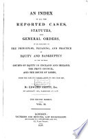 An Index To All The Reported Cases Statutes And General Orders Book PDF