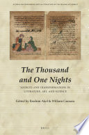 The Thousand And One Nights Sources And Transformations In Literature Art And Science
