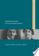 Mixed race Britain in the twentieth century