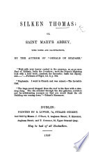 Silken Thomas  or  Saint Mary s Abbey  a drama in three acts  and in prose and verse   with notes and illustrations  by the author of    Gerald of Kildare