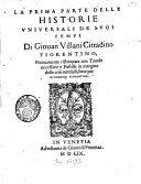 La *prima parte delle historie universali de suoi tempi di Giouan Villani ...