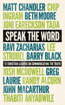 Speak the Word  12 Christian Leaders on Communicating the Truth