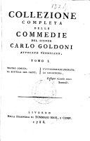 COLLEZIONE COMPLETA DELLE COMMEDIE DEL SIGNOR CARLO GOLDONI AVVOCATO VENEZIANO.