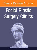 Facial Plastic Surgery Procedures in the Non Caucasian Population  an Issue of Facial Plastic Surgery Clinics of North America  29 Book