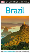 Brazil - Eyewitness Travel Guide by Dk Travel
