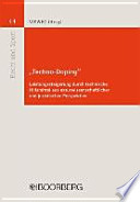 """""""Techno-Doping""""  : Leistungssteigerung durch technische Hilfsmittel aus naturwissenschaftlicher und juristischer Perspektive"""