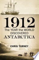 1912  The Year the World Discovered Antarctica