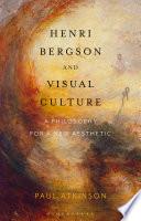 Henri Bergson and Visual Culture