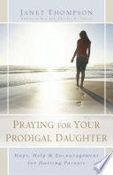 Praying For Your Prodigal Daughter