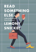 Read Something Else: Collected & Dubious Wit & Wisdom of Lemony Snicket Pdf/ePub eBook