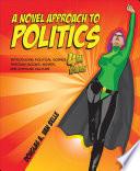 A Novel Approach to Politics