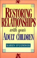 Restoring Relationships with Your Adult Children