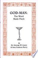 God-Man, the Word Made Flesh