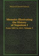 Memoirs Illustrating the History of Napoleon I