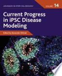 Current Progress in iPSC Disease Modeling