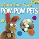 Make Your Own Pom Pom Pets