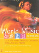 World Music: Latin and North America, Caribbean, India, Asia and Pacific