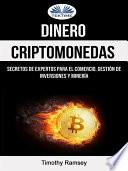 Dinero Criptomonedas Secretos De Expertos Para El Comercio Gesti N De Inversiones Y Miner A