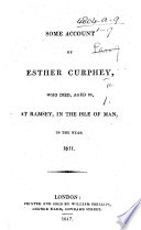 Some Account of Esther Curphey  who died  aged 28  at Ramsey  in the Isle of Man  in the year 1811 Book
