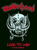 Motorhead: Live to Win