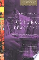 """Fasting, Feasting: A Novel"" by Anita Desai"