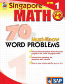 Singapore Math 70 Must-Know Word Problems, Level 1 Grades 1-2
