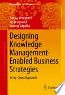 Designing Knowledge Management-Enabled Business Strategies