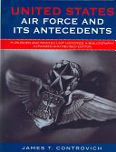 United States Air Force and Its Antecedents